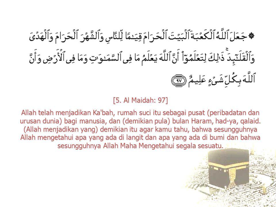 [5. Al Maidah: 97]